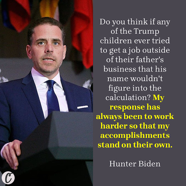 Do you think if any of the Trump children ever tried to get a job outside of their father's business that his name wouldn't figure into the calculation? My response has always been to work harder so that my accomplishments stand on their own. — Hunter Biden