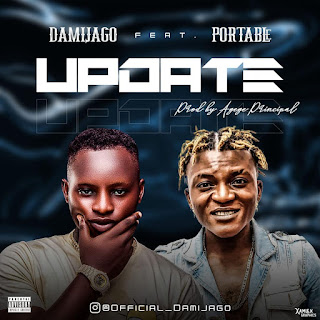 [MUSIC] Damijago Ft Portable - Update
