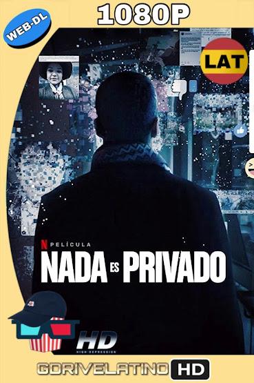 Nada es Privado (2019) NF WEB-DL 1080p Latino-Ingles MKV