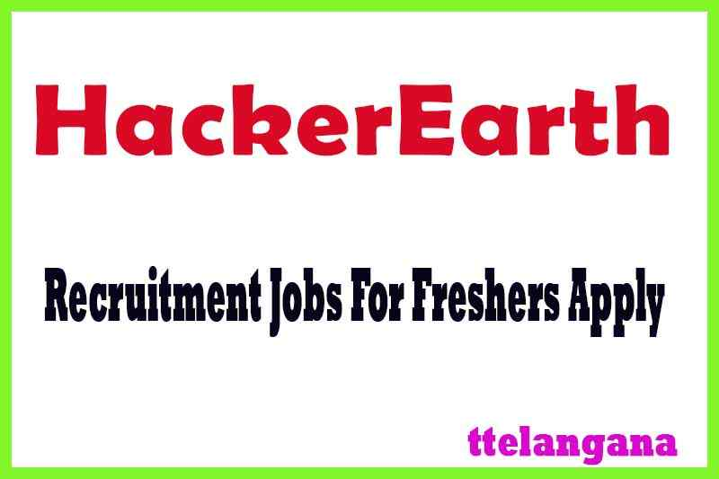HackerEarth Recruitment Jobs For Freshers Apply