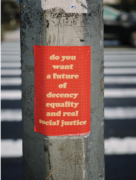 Do you want a future of decency, equality and social justice