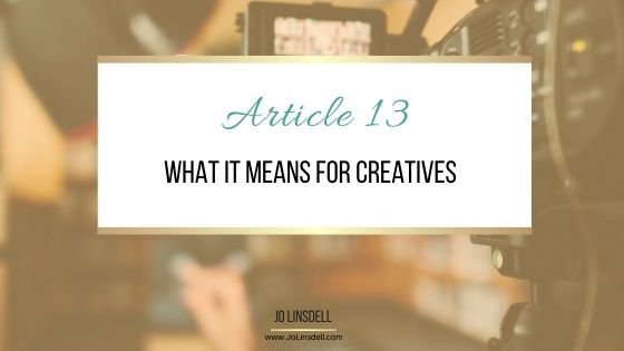 Article 13 and What It Means For Creatives   #SaveYourInternet