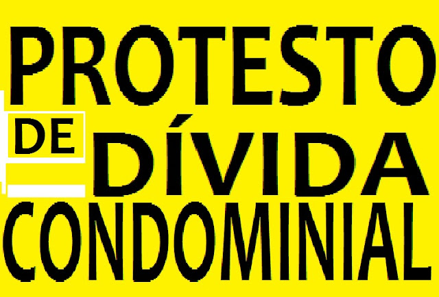 PROTESTO DE DÍVIDA CONDOMINIAL