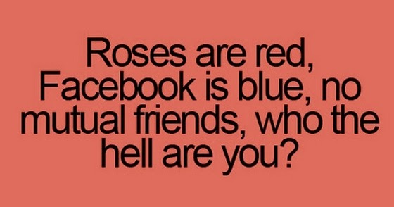 roses are red facebook is blue no mutual friends saying pictures