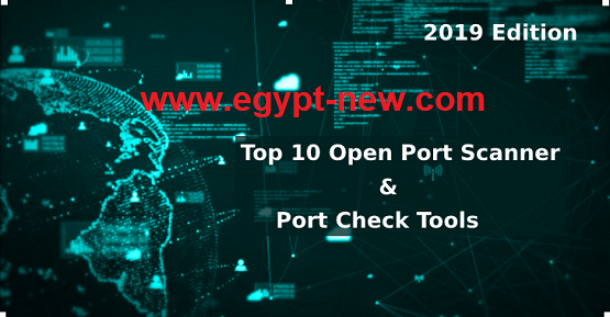 Top 10 Open Port Scanner and Port Checker Tools for 2019