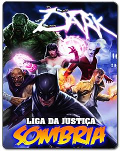 Liga da Justiça Sombria Torrent (2017) – BluRay Ultra HD Dublado 5.1 Download