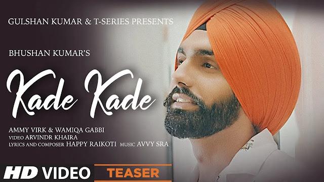Ammy Virk - Kade Kade ( Mp3 Song Download ) - 320kbps