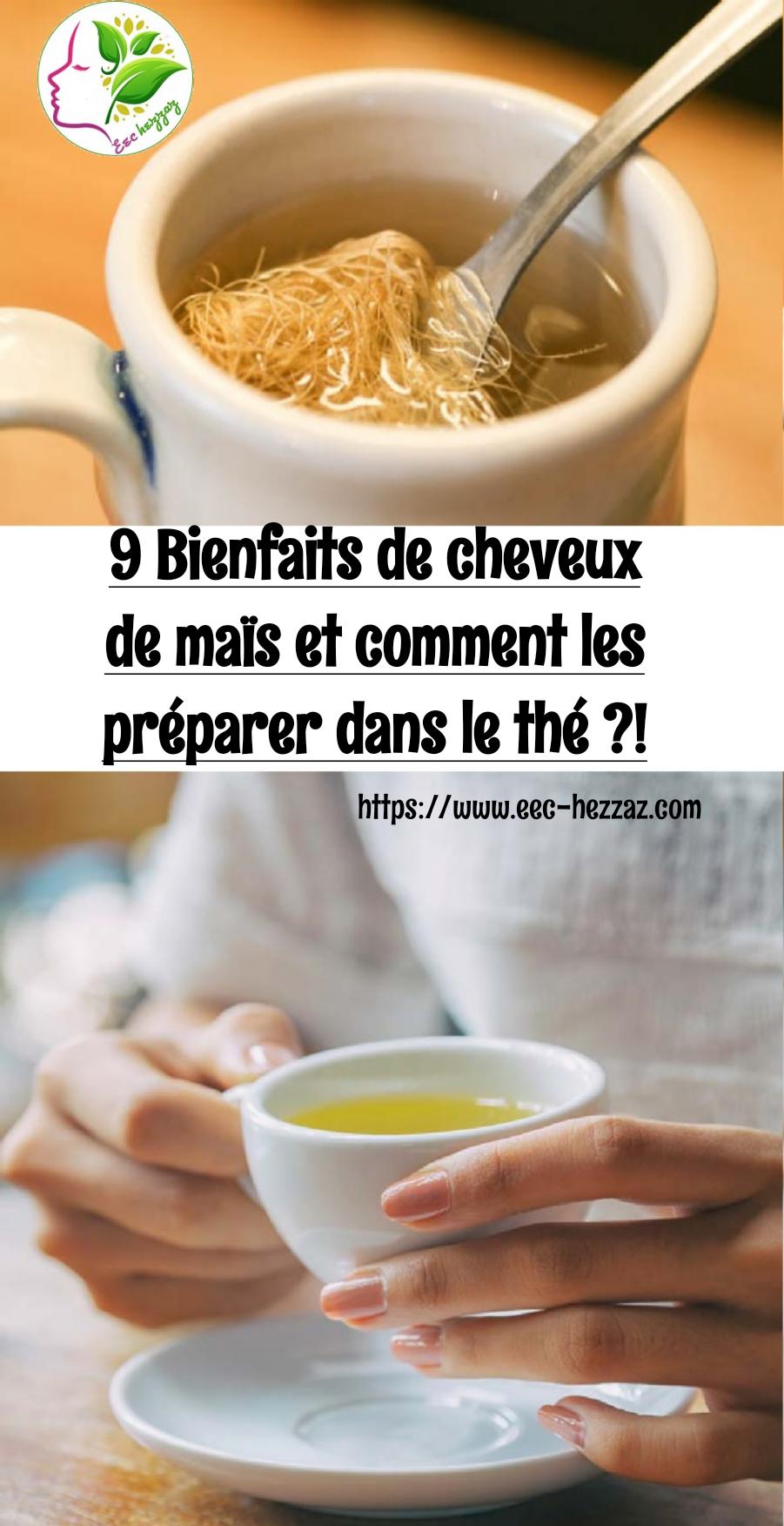 9 Bienfaits de cheveux de maïs et comment les préparer dans le thé ?!