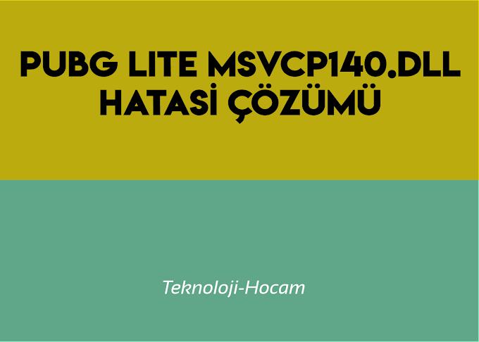 PUBG Lite msvcp140.dll Hatası Çözümü