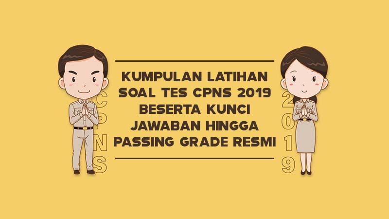 Kumpulan Latihan Soal Tes CPNS 2019 Beserta Kunci Jawaban hingga Passing Grade Resmi