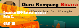 Bapak dan Ibu Guru Silakan Download RPP Bahasa Indonesia Kelas X SMA Kurikulum 2013