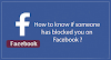 How to know if someone has blocked you on Facebook ?