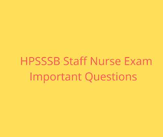 HPSSSB Staff Nurse Exam Important Questions