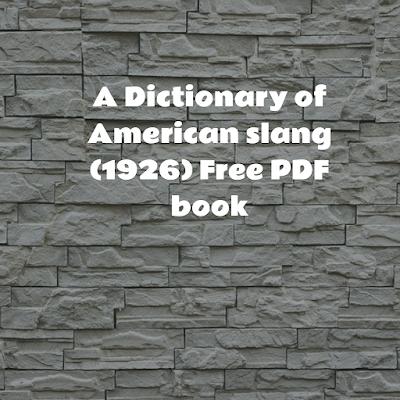 Dictionary of American slang (1926) Free PDF book