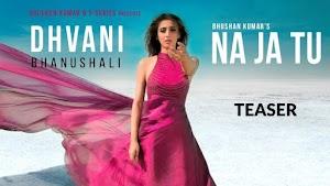 ना जा तू - Na Ja Tu - Dhvani Bhanushali - 2020