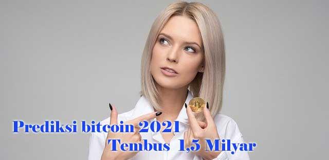 Prеdіkѕі bіtсоіn 2021 Tеmbuѕ 1,5 Milyar