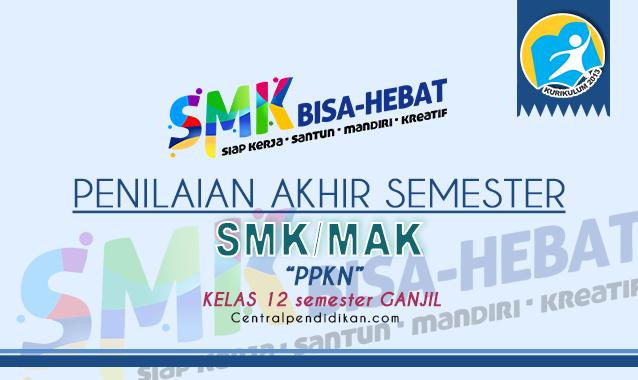 Latihan Soal PAS PPKN Kelas 12 SMK K13 2021 Lengkap PDF