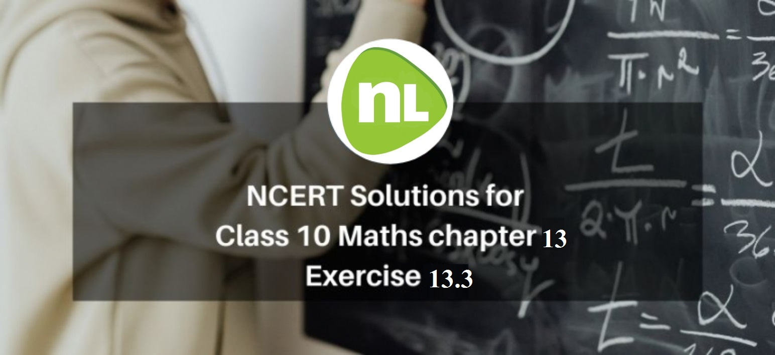 Exercise 13.3 Class 10 NCERT Solutions PDF
