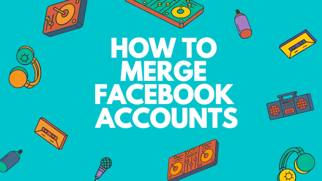 How to Merge Facebook Accounts