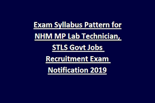 Exam Syllabus Pattern for NHM MP Lab Technician, STLS Govt Jobs Recruitment Exam Notification 2019