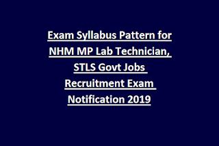 Exam Syllabus Pattern for NHM MP Lab Technician, STLS Govt Jobs Recruitment Exam Notification 2019