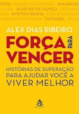 FORÇA PARA VENCER (Alex Dias Ribeiro)