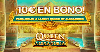 paston 10 euros gratis Slot Queen of Alexandria hasta 2-5-2021