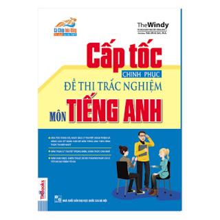 Cấp Tốc Chinh Phục Đề Thi Trắc Nghiệm Môn Tiếng Anh ebook PDF EPUB AWZ3 PRC MOBI
