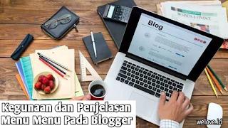 Kegunaan dan Penjelasan Menu Pada Blog