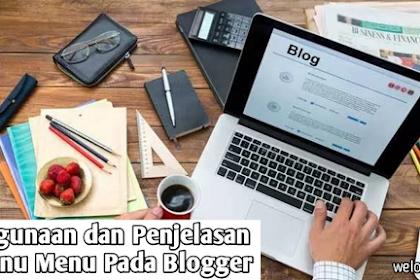 Kegunaan dan Penjelasan Menu Pada Blogger