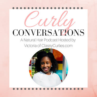 Natural Hair Podcast Curly Conversations - ClassyCurlies
