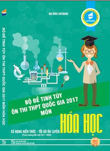 Bộ đề tinh túy ôn thi THPT Quốc gia 2017 môn Hoá Học