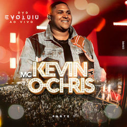 EP Evoluiu Pt 1 (Ao Vivo) - MC Kevin o Chris 2019