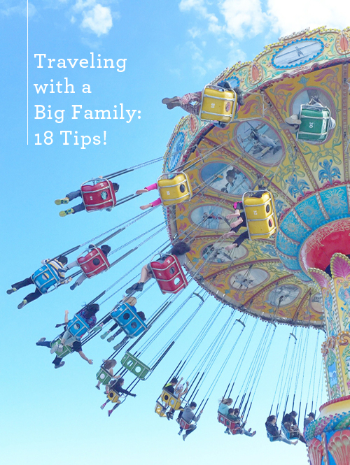 18 Tips for Traveling With a Big Family
