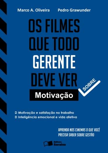 Os Filmes Que Todo Gerente Deve Ver – Marco A. Oliveira