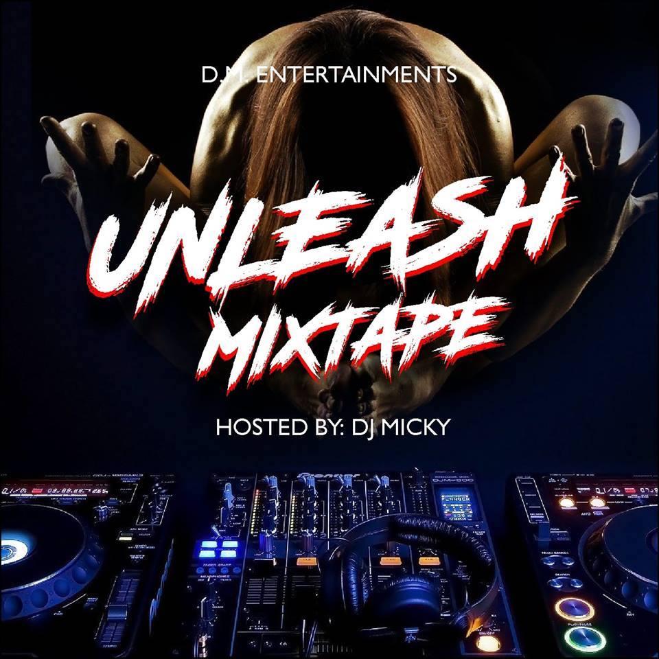Dj Micky - Unleash Mixtape #Arewapublisize