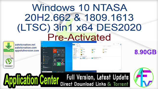 Windows 10 NTASA 20H2.662 & 1809.1613 (LTSC) 3in1 x64 DES2020 Pre-Activated