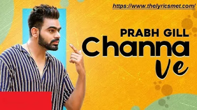 Channa Ve Song Lyrics | Prabh Gill | Sudesh Kumari | Maninder Kailey | Latest Punjabi Song 2020