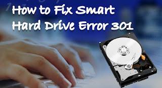 How to Fix Smart Hard Drive Error 301