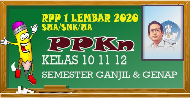RPP 1 Lembar PPKN MA/SMA/SMK Kelas 10 11 12 semester 1 dan 2 merupakan perangkat guru Pendidikan kewarganegaraan tahun 2020 sesuai SE mendikbud.