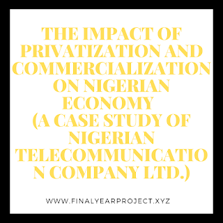 https://www.finalyearproject.xyz/2020/03/the-impact-of-privatization-and.html