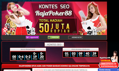 Info terbaru menjelang pengumuman kontes seo Agen Poker Rajapoker88 2017
