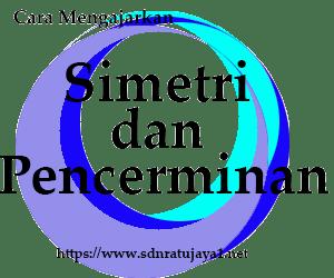 Cara memahami simetri dan pencerminan
