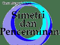 Cara Mudah Memahami Simetri dan Pencerminan dalam Pelajaran Matematika