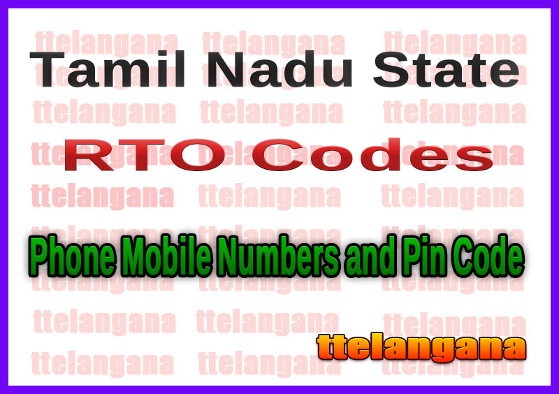 Tamil Nadu TN RTO Codes Phone Mobile Numbers and Pin Code
