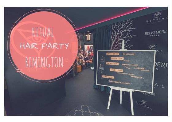Ritual  Hair Party - miłe spotkanie z marką Remington