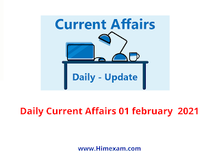 Daily Current Affairs 01 february  2021