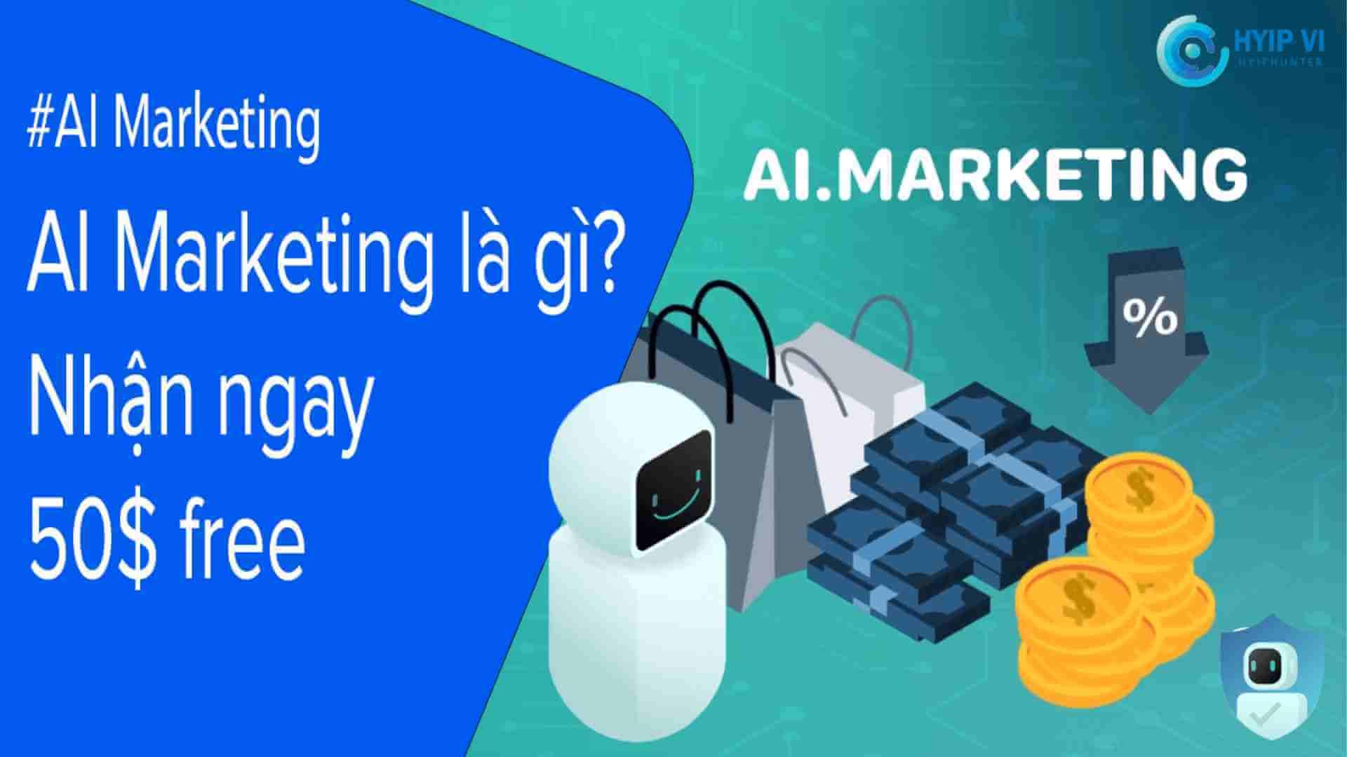 AI Marketing là gì | Nhận 50$ free | Hướng dẫn từ A-Z | AI Marketing review