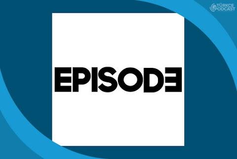 Episode Dergi Podcast