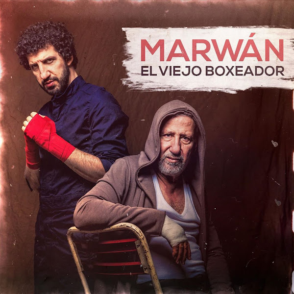 MARWÁN - El viejo boxeador